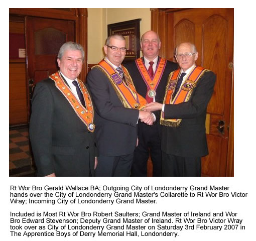 Rt Wor Bro Gerald Wallace BA; Outgoing City of Londonderry Grand Master hands over the City of Londonderry Grand Masters Collarette to Rt Wor Bro Victor Wray; Incoming City of Londonderry Grand Master